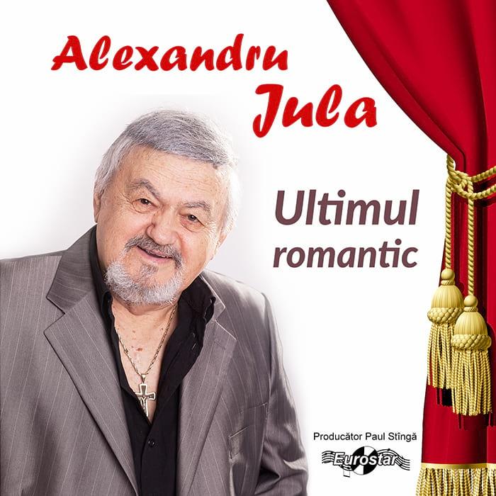 Alexandru Jula – Ultimul romantic