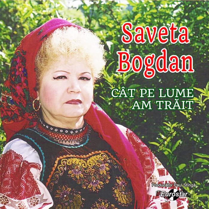 Saveta Bogdan – Cât pe lume am trăit