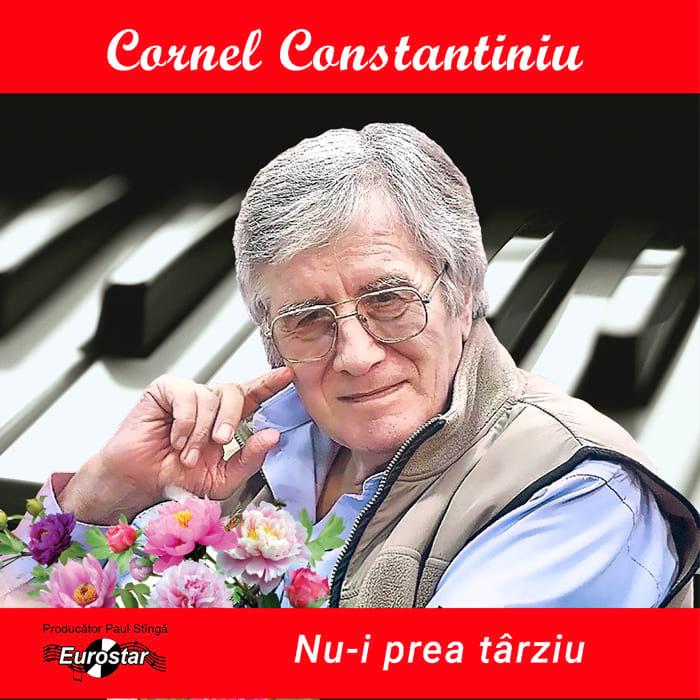 Cornel Constantiniu – Nu-i prea târziu