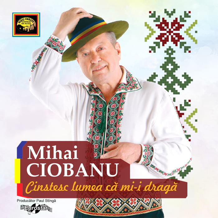 Mihai Ciobanu – Cinstesc lumea că mi-i dragă